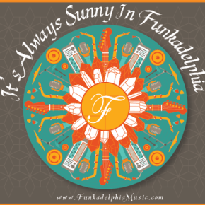 Funkadelphia Presents: It's Always Sunny in Funkadelphia   FREEDL!!