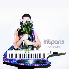 Kill Paris – Foreplay EP [Glitch-Hop//Electro Soul]