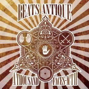 Beats Antique – A Thousand Faces – Act II (FREE DL!!) [World//Electronica]