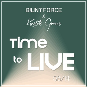 """B!unt Force & Kinetik Groove – """"Time to Live"""" (FREE DL!!) + EP Announcement [ElectroSoul//Funk]"""