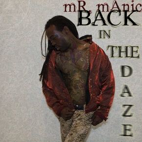 Mr. Manic – Back in the Daze EP (FREE DL!!) [Trip-Hop//Rap]