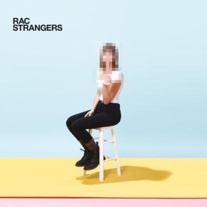 RAC – Strangers (Parts 1 & 2)[Disco//Funk]