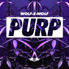"Wolf-e-Wolf – ""Purp"" (FREE DL!!) [Trap//Future Bass]"
