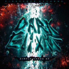 Dark Elixir – Simple Chaos EP[Dubstep//Bass]