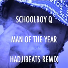 "Schoolboy Q – ""Man of the Year (DJ Hadjibeats Remix)"" (FREE DL!!) [House//Hip-Hop]"
