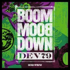 Dev79 – Boom Boom Down [EP] [Future Bass//Electronic]