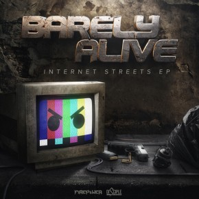Barely Alive – Internet Streets EP [Dubstep//Glitch-Hop]
