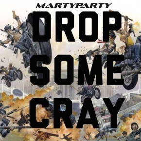 """MartyParty – """"Drop Some Cray"""" [Trap//Trapstep]"""