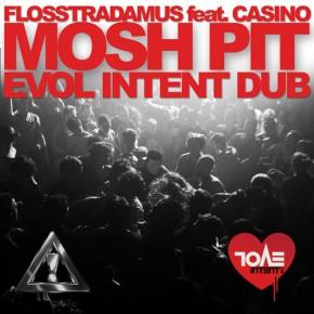 "Flosstradamus – ""Mosh Pit (Evol Intent Dub)"" (FREE DL!!) [Drum & Bass//Electronic]"