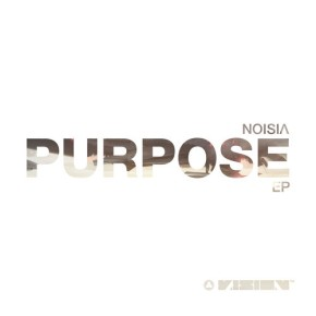 NOISIA – Purpose EP [Drum & Bass//Glitch]