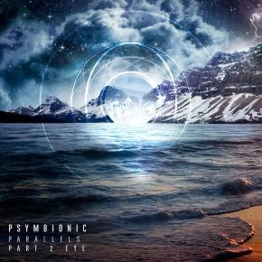Psymbionic – Parallels Part 2: Eye EP (FREE DL!!) [Glitch-Hop//Trip-Hop]