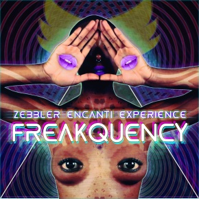 Zebbler Encanti Experience – Freakquency EP (FREE DL!!) [Psy-Trance//Bass]
