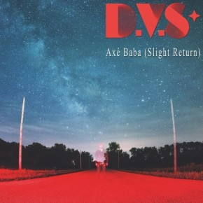 "D.V.S* – ""Axé Baba (Slight Return)"" (FREE DL!!) [Nu-Disco//Electronica]"