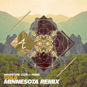 "Adventure Club – ""Gold (Minnesota Remix)"" (FREE DL!!) [Nu-Disco//Electronic]"