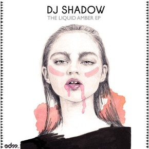 "DJ Shadow – The Liquid Amber EP (+ ""Ghost Town"" FREE DL!!) [FutureBass//Hip-Hop]"