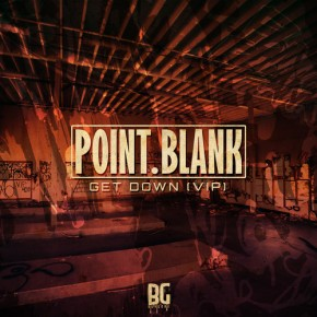 "Point.Blank – ""Get Down (VIP Mix)"" (FREE DL!!) [Dubstep//Bass]"