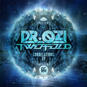 Dr. Ozi x Twofold – Correlations EP [Dubstep//Drumstep]