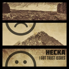 Hecka – I Got Trust Issues