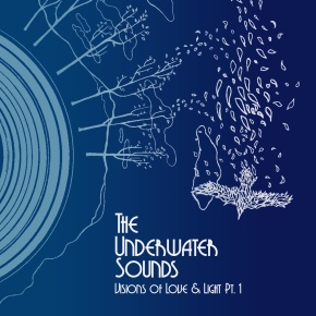 The Underwater Sounds – Visions of Love & Light Pt. 1 EP