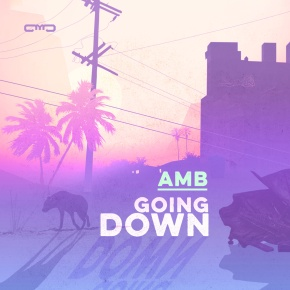 AMB – Going Down EP (FREE DL!!) [Downtempo//Future Bass]