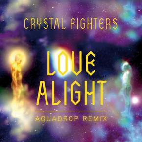 """Crystal Fighters – """"Love Alight (AquadropRemix)"""""""