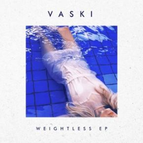 Vaski – Weightless EP