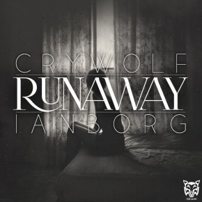 "Crywolf & Ianborg – ""Runaway"" (FREEDL!!)"