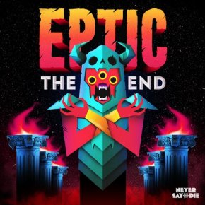 "Eptic – ""The End"" EP + FREE Bonus Mix!"