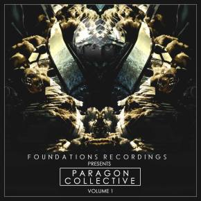"Foundations Recordings – ""Paragon Collective: Vol. 1"" (FREE DL!!)"