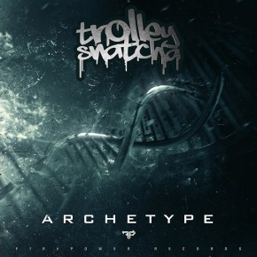 "Trolley Snatcha – ""Archetype"" EP"
