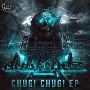 """Dubloadz – """"Chug! Chug!""""EP"""