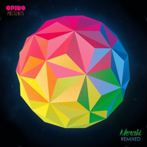 "Opiuo – ""Meraki Remixed"" 