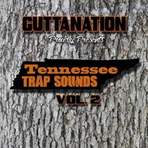 """Gutta Nation – """"Tennessee Trap Sounds V2″ 