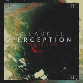 Gladkill – Perception Volume Two EP | FREEDL