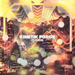 "Kinetik Force – ""Fusion"" EP 