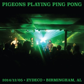 Pigeons Playing Ping Pong – Live at Zydeco (Birmingham, AL) [12/05/2014] | Full FREE LiveSet
