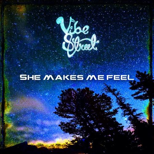 vibe street she makes me feel