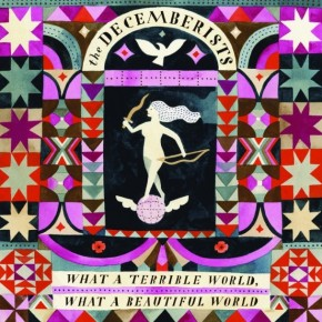 Album Review: The Decemberists – What a Terrible World, What a Beautiful World