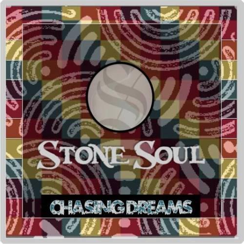 stone soul chasing dreams