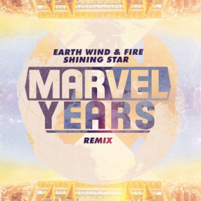 """Earth, Wind & Fire – """"Shining Star (Marvel Years Remix)"""" 