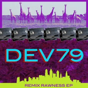 Dev79 – Remix Rawness EP | FREE DL