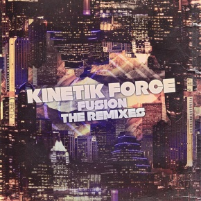 Kinetik Force – Fusion: The Remixes | Name Your Price