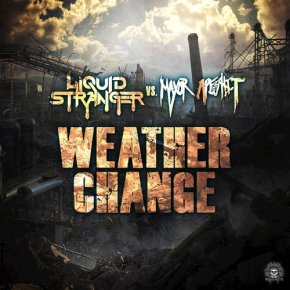 Liquid Stranger vs. Mayor Apeshit – Weather Change EP