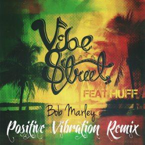 "Bob Marley – ""Positive Vibration (Vibe Street Remix)"" | FREEDL"