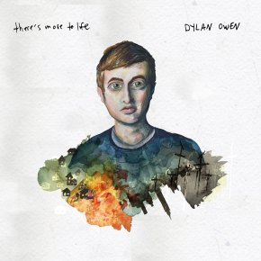 Album Review: Dylan Owen – There's More to Life