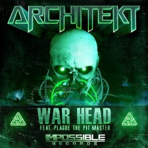 "Architekt (feat. Plague the Pit Master) – ""War Head"" 