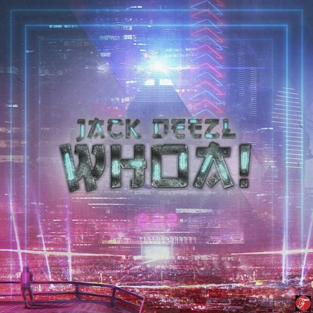 Jack Deezl - Whoa!