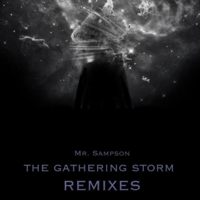 Mr. Sampson – The Gathering Storm Remixes EP | FREE DL