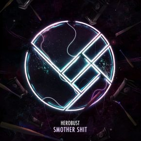 "HeRobust – ""Smother Shit"" 