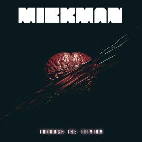 Mickman – Through the Trivium EP | FREE DL